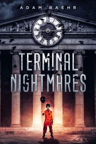 [Image: 171937300_terminal_nightmares_-_adam_baehr.jpg]